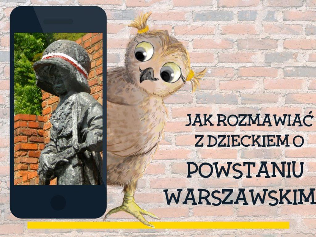 Jak rozmawiać z dzieckiem o Powstaniu Warszawskim?