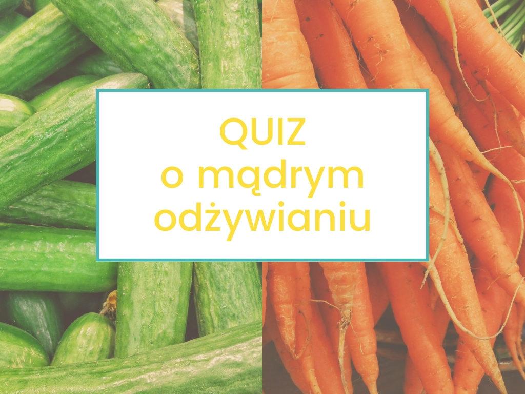 Quiz o mądrym odżywianiu